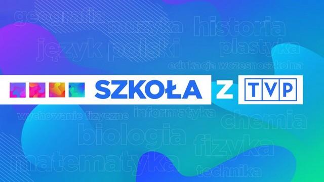 """TELEWIZYJNA SZKOŁA """"SZKOŁA Z TVP"""" 30.03.2020R"""