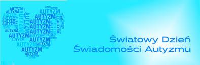 ŚWIATOWY DZIEŃ ŚWIADOMOŚCI AUTYZMU – 02.04.2020r.